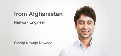 Network Engineer: Siddiqi Khwaja Naweed(from Afghanistan)